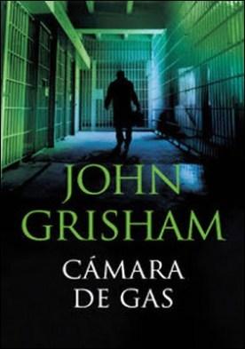 Cámara de gas por John Grisham