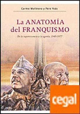 La anatomía del franquismo . De la supervivencia a la agonía, 1945-1977