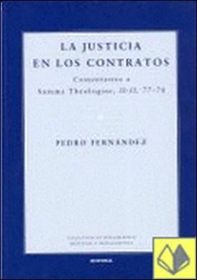 La justicia en los contratos . comentarios a Summa Theologiae, II-II, 77-78