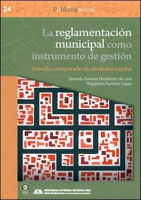 La reglamentación municipal como instrumento de gestión. Estudio comparado en ciudades-capital