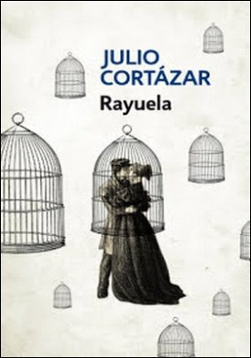 Rayuela por Julio Cortázar PDF