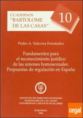Fundamentos para el reconocimiento jurídico de las uniones homosexuales . propuestas de regulación en España