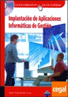 Implantación de Aplicaciones Informáticas de Gestión . Ciclos formativos, grado superior