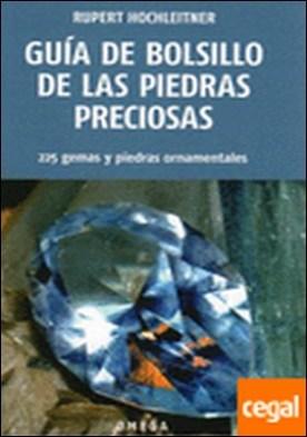GUÍA DE BOLSILLO DE LAS PIEDRAS PRECIOSAS . 225 gemas y piedras ornamentales