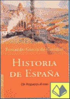Historia de España. De Atapuerca a . DE ATAPUERCA AL EURO