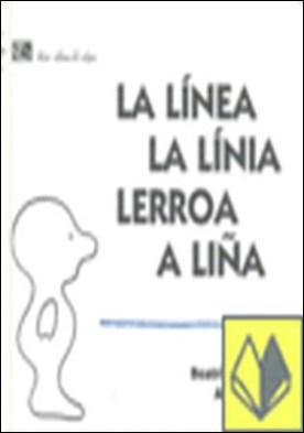 La línea = La línia = Lerroa = A liña . LA LINIA LERROA A LIÑA por Doumerc, Beatriz PDF