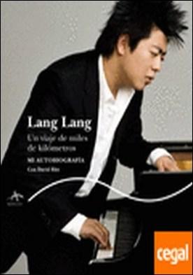 Lang Lang . Un viaje de miles de kilómetros
