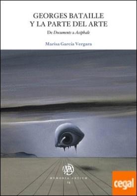 Georges Bataille y la parte del arte . De Documents a Acéphale