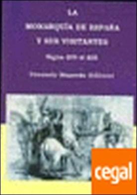 La Monarqu¡a de España y sus visitantes . Siglos XVI al XIX por Maqueda, Consuelo
