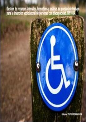 Gestión de recursos laborales, formativos y análisis de puestos de trabajo para la inserción sociolaboral de personas con discapacidad. MF1034 por María Reyes, Pérez Urquía PDF