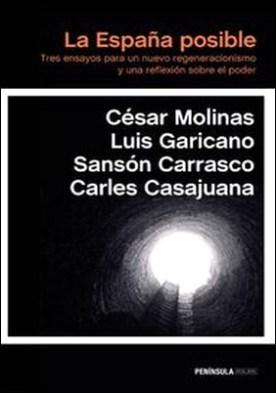 La España posible. Tres ensayos para un nuevo regeneracionismo y una reflexión sobre el poder
