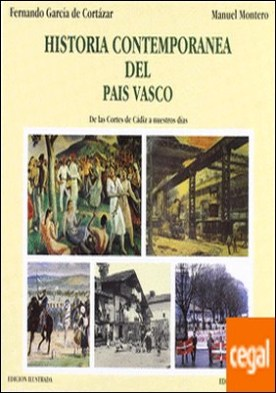 Historia contemporánea del País Vasco . de las Cortes de Cádiz a nuestros días