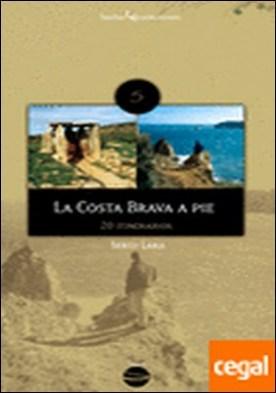 La Costa Brava a pie . 20 itinerarios por Lara García, Sergi