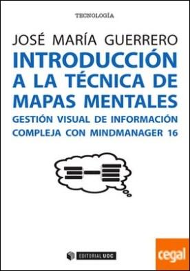 Introducción a la técnica de mapas mentales . Gestión visual de información compleja con MindManager 16