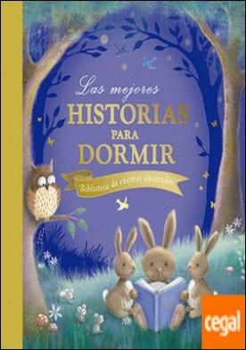 Las mejores historias para dormir . Biblioteca de cuentos ilustrados