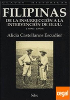 Filipinas . De la insurrección a la intervención de EE.UU. en 1898