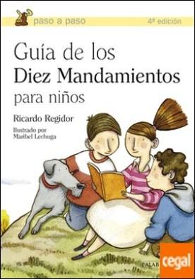 Guía de los diez mandamientos para niños por Regidor Sánchez, Ricardo PDF