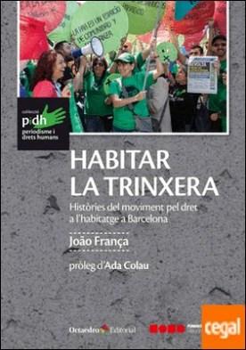 Habitar la trinxera . Històries del moviment pel dret a l'habitatge a Barcelona