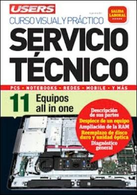 Servicio Técnico 11: Equipos all in one: Curso visual y práctico: PCS • NOTEBOOKS • REDES • MOBILE • Y MÁS por Javier Richarte PDF