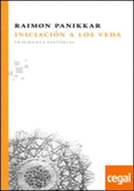 Iniciación a los Veda por Panikkar Alemany, Raimon PDF