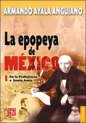 La epopeya de México, I. De la prehistoria a Santa Anna