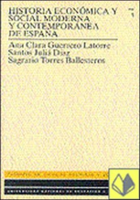 Historia económica y social moderna y contemporánea de España . A. Vol Ii. el Siglo Xx.