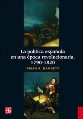 La política española en una época revolucionaria, 1790-1820