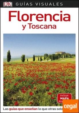 Guía Visual Florencia y Toscana . Las guías que enseñan lo que otras solo cuentan
