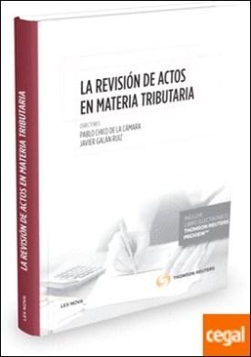 La revisión de actos en materia tributaria (Papel + e-book)