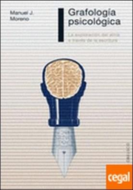 Grafología psicológica . la exploración del alma a través de la escritura