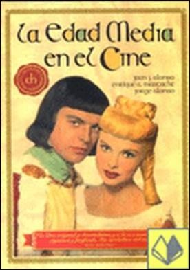 La edad media en el cine por Alonso, Juan J