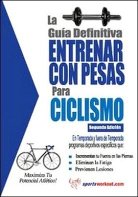 La guía definitiva - Entrenar con pesas para ciclismo