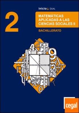 Inicia Matemáticas aplicadas a las Ciencias Sociales 2.º Bachillerato. Libro del alumno