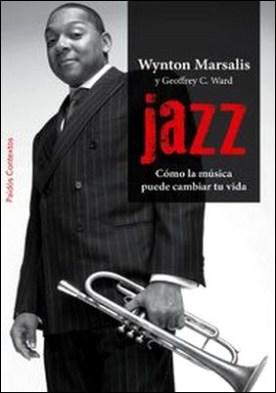 Jazz. Cómo la música puede cambiar tu vida