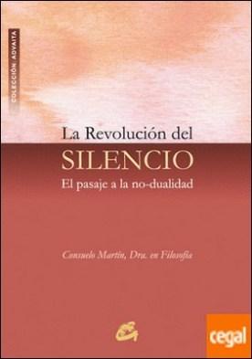 La revolución del silencio . El pasaje a la no-dualidad