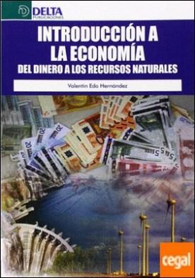 Introducción a la economía: del dinero a los recursos naturales