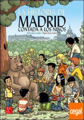La Historia de Madrid contada a los niños por López Carcelén, Pedro PDF
