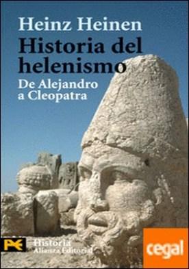Historia del helenismo . De Alejandro a Cleopatra