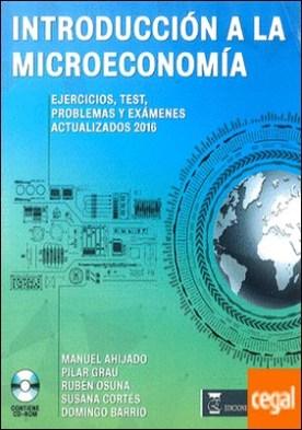 Introducción a la microeconomia . Ejercicios, test, problemas y examenes actualizados
