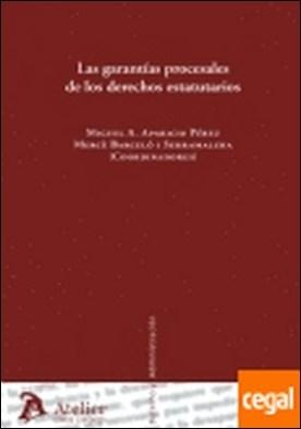 Garantias procesales de los derechos estatutarios por Aparicio, Miguel A.... PDF