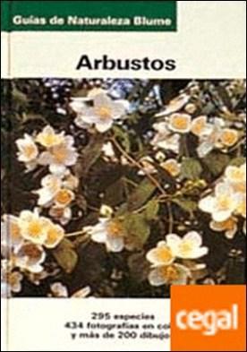 Gu¡a Naturaleza. Arbustos . Arbustos, Guía de Naturaleza Blume