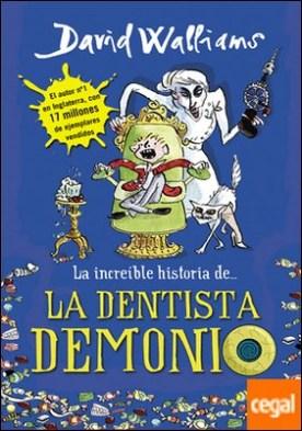 La increíble historia de... La dentista demonio por David Walliams