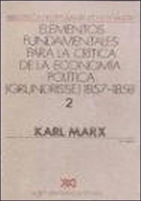 Elementos fundamentales para la crítica de la economía política: (Borrador) 1857-1858, Volumen 2 por Karl Marx PDF