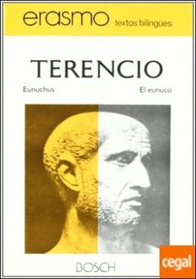 Eunuchus / El eunuco . Edición a cargo de A. Pociña y A. López