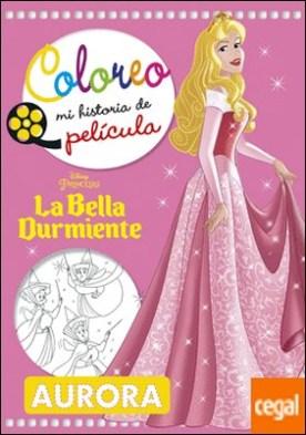 La Bella Durmiente. Coloreo mi historia de película
