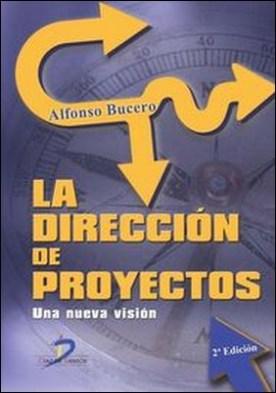 La dirección de proyectos. Una nueva visión