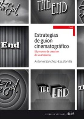Estrategias de guion cinematográfico. El proceso de creción de una historia