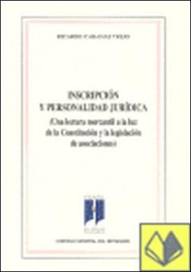 Inscripción y personalidad jurídica . (una lectura mercantil a la luz de la Constitución y la legislación de asociaciones)