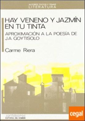 Hay veneno y jazmín en su tinta . aproximación a la poesía de J.A. Goytisolo