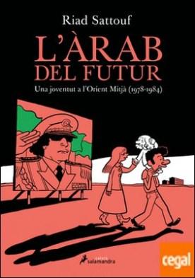 L'àrab del futur I . Una joventut a l'Orient Mitjà (1978-1984)
